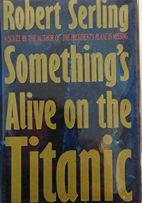 Somethings Alive on the Titanic