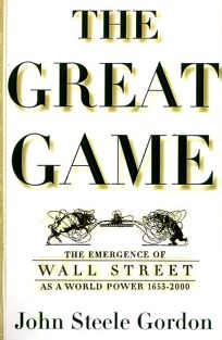 The Great Game: The Emergence of Wall Street as a World Power: 1653-2000