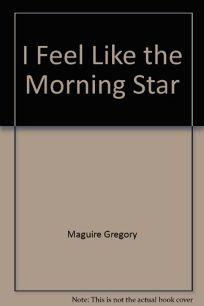 I Feel Like the Morning Star