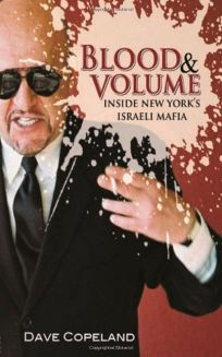 Blood & Volume: Inside New Yorks Israeli Mafia