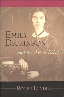 Emily Dickinson & the Art of Belief