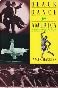 Black Dance in America: A History Through Its People