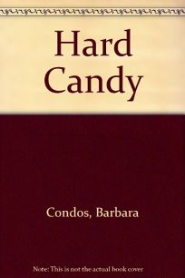 Hard Candy: A True Life Story of Riches