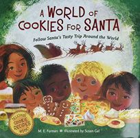 A World of Cookies for Santa: Follow Santa's Tasty Trip Around the World