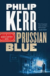 Prussian Blue: A Bernie Gunther Novel