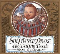 Sir Francis Drake: His Daring Deeds