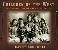 Children of the West: Family Life on the Frontier