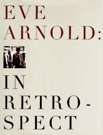 Eve Arnold: In Retrospect