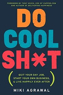 Do Cool ShH t: Quit Your Day Job
