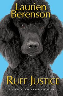 Ruff Justice: A Melanie Travis Canine Mystery