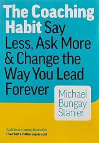 The Coaching Habit: Say Less