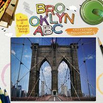 Brooklyn ABC: A Scrapbook of Everyone's Favorite Borough