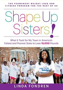 Shape Up Sisters! What It Took for My Town in America's Fattest and Poorest State to Lose 15
