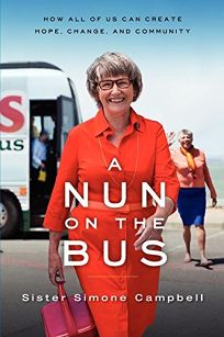 A Nun on the Bus: How All of Us Can Create Hope