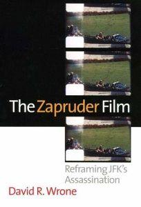 THE ZAPRUDER FILM: Reframing JFKs Assassination