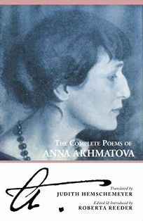 The Complete Poems of Anna Akhmatova: Expanded Edition