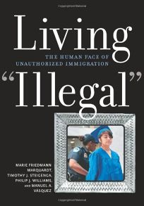 Living Illegal: The Human Face of Unauthorized Immigration