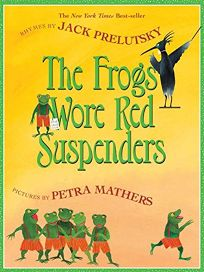 THE FROG WORE RED SUSPENDERS