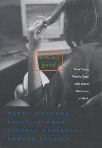 Making Good: How Young People Cope with Moral Dilemmas at Work
