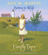 Better to Wish: Family Tree #1