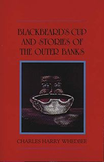 Blackbeards Cup and Other Stories of the Outer Banks