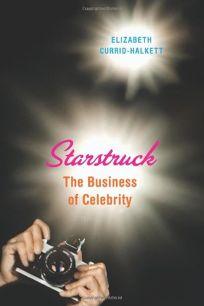 Starstruck: The Business of Celebrity
