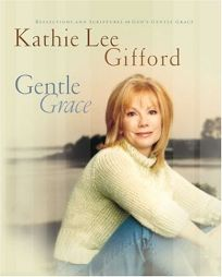 Gentle Grace: Reflections and Scriptures on Gods Gentle Grace