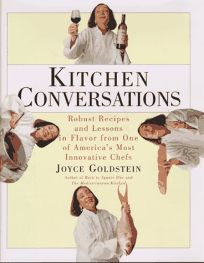 Kitchen Conversations: Robust Recipes and Flavor Secrets from One of Americas Best Chefs