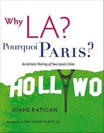 Why L.A.? Pourquoi Paris? An Artistic Pairing of Two Iconic Cities