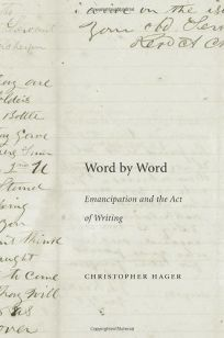 Word by Word: Emancipation and the Act of Writing