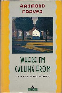 Where Im Calling from: New and Selected Stories