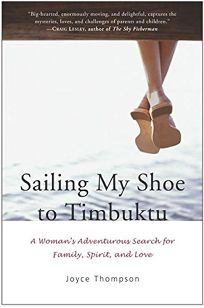 SAILING MY SHOE TO TIMBUKTU: A Writers Adventurous Search for Family