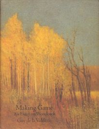 Making Game: An Essay on Woodcock