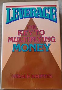 Leverage: The Key to Multiplying Money