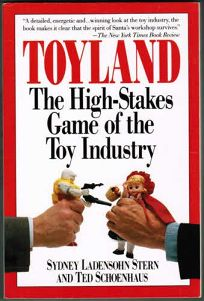 Toyland: The High-Stakes Game of the Toy Industry