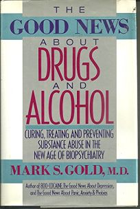 The Good News about Drugs and Alcohol: Curing