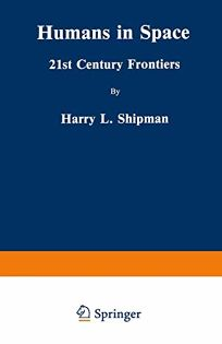 Humans in Space: 21st Century Frontiers