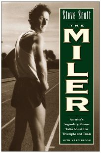 The Miler: Americas Legendary Runner Talks about His Triumphs and Trials