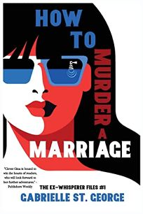 How to Murder a Marriage: The Ex-Whisperer Files