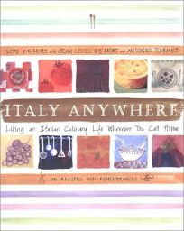 Italy Anywhere: Living an Italian Culinary Life Wherever You Call Home