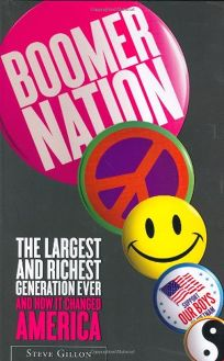 BOOMER NATION: The Largest and Richest Generation Ever