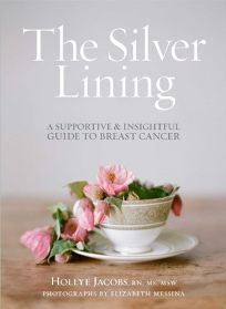The Silver Lining: An Insightful Guide to the Realities of Breast Cancer