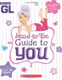 Girls' Life Head-to Toe Guide to You