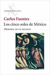 Cinco Soles de Mexico: Memoria de un Milenio = The Five Suns of Mexico