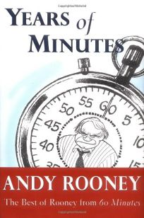 YEARS OF MINUTES: The Best of Andy Rooney from 60 Minutes
