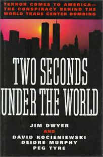 Two Seconds Under the World: Terror Comes to America -- The Conspiracy Behind the World Trade Center Bombing