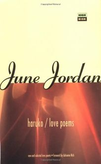 Fiction Book Review Haruko Love Poems By June Jordan Author Sara Miles Editor Adrienne Cecile Rich Foreword By Serpent S Tail 18 140p Isbn 978 1 85242 323 0