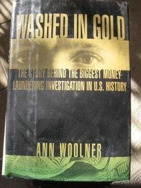 Washed in Gold: The Story Behind the Biggest Money-Laundering Investigation in U.S. History