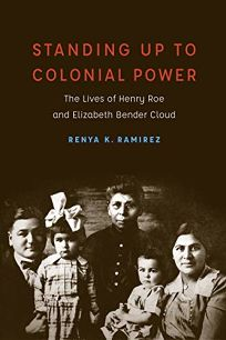 Standing Up to Colonial Power: The Lives of Henry Roe and Elizabeth Bender Cloud