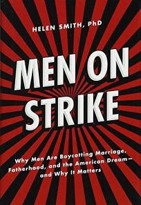 Men on Strike: Why Men are Boycotting Marriage